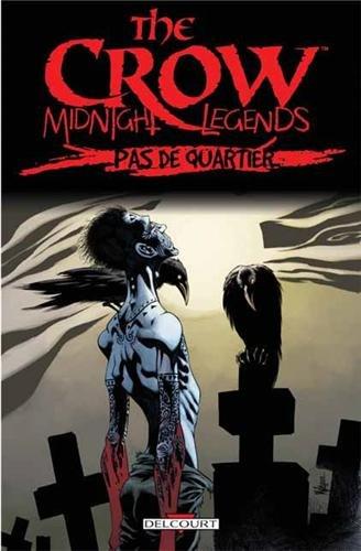 the-crow-midnight-legends-tome-1-pas-de-quartier-